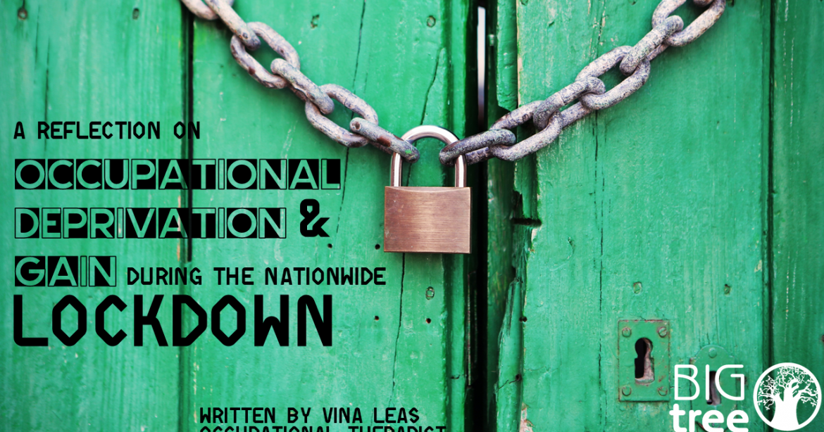 A reflection on Occupational Deprivation and Gain during the nationwide Lockdown